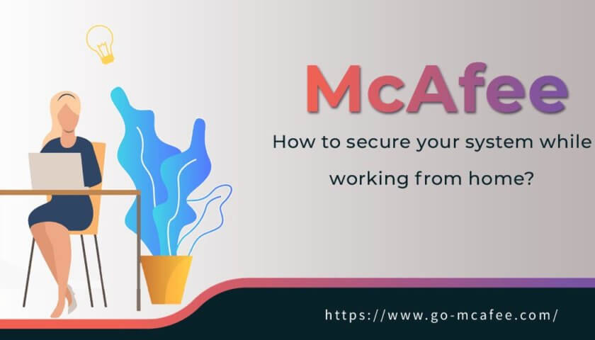 How to secure your system while working from home?